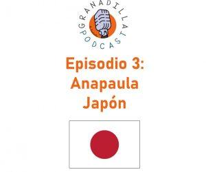 Episodio 03: Anapaula – Japón