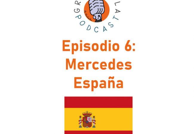 Episodio 06: Mercedes – España