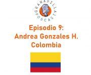 Episodio 09: Andrea Gonzales H. – Colombia