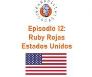 Episodio 12: Ruby Rojas – Estados Unidos