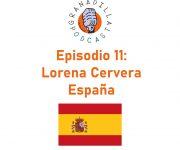 Episodio 11: Lorena Cervera – España