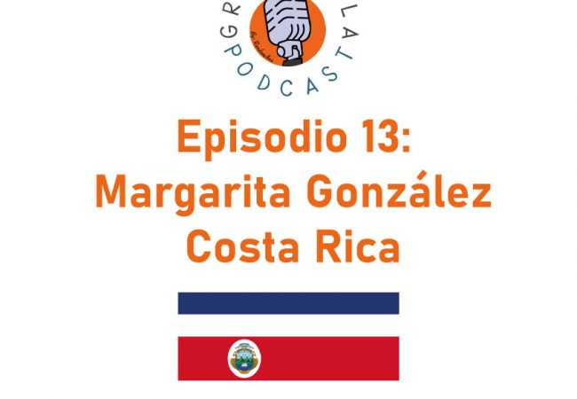 Episodio 13: Margarita González – Costa Rica