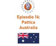 Episodio 14: Pattica – Australia