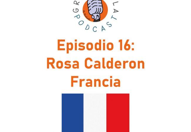 Episodio 16: Rosa Calderón – Francia