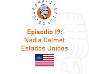 Episodio 19: Nadia Calmet – Estados Unidos