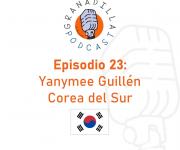 Episodio 23: Yanymee Guillén – Corea del Sur