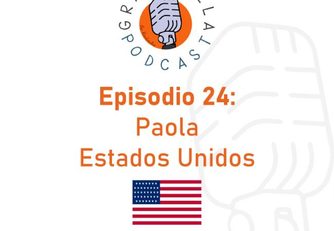 Episodio 24: Paola – Estados Unidos