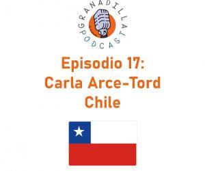 Episodio 17: Carla Arce-Tord  – Chile