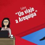 Sobre un viaje a Arequipa
