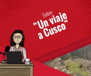 Sobre un viaje a Cusco
